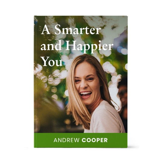 A Smarter And Happier You Book